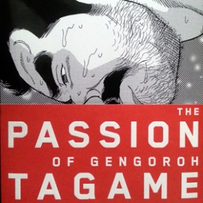 Recommended: The Passion of Gengoroh Tagame